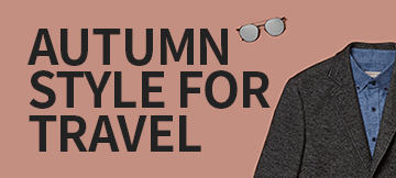 AUTUMN STYLE FOR TRAVEL